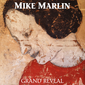 Mike Marlin - Grand Reveal