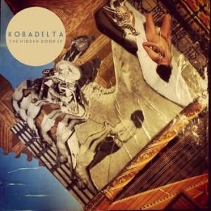 Kobadelta-The-Hidden-Door-EP-e1394372154357