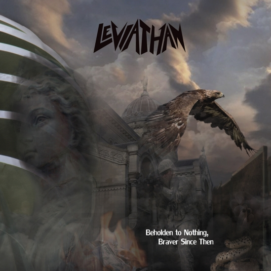 Leviathan - Beholden To Nothing, Braver Since Then - Artwork