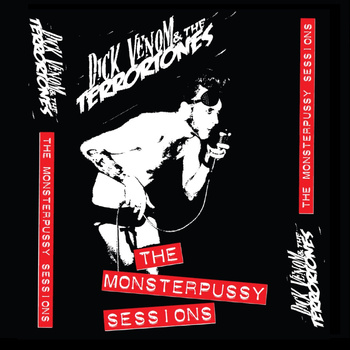 Dick Venom & the Terrortones – The MonsterPussy Sessions