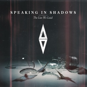 Speaking in Shadows - The Lies We Lead - CD Artwork (Front)