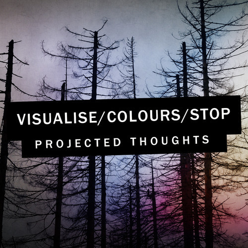visualise_colours_stop - Projected Thoughts cover