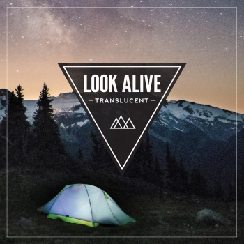 Look_Alive-Translucent-2014