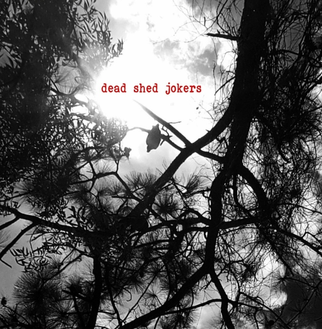 Dead Shed jokers new cover