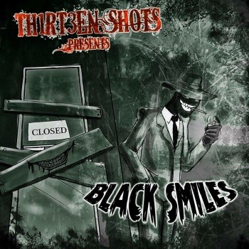 Thirteen Shots - Black Smiles- Cover_Reputation Radio/RingMaster Review