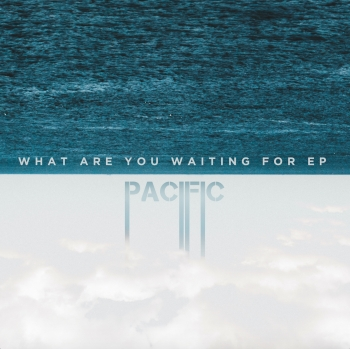 Pacific - What Are You Waiting For_RingMaster Review
