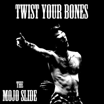 The Mojo Slide - Twist Your Bones - Front Cover art_RingMaster Review