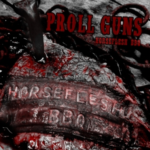 Proll Guns -  Horseflesh BBQ _RingMaster ReviewCoverartwork
