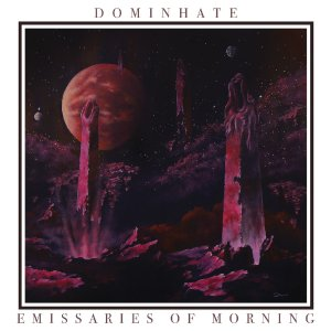 Dominhate-EmissariesofMorning_RingMasterReview