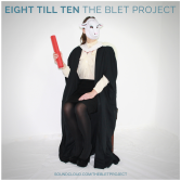 eight-till-ten-the-blet-project-cover-image_RingMasterReview