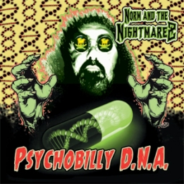 Norm and The Nightmarez - Psychobilly D.N.A. (https://www.facebook.com/Normandthenightmarez)