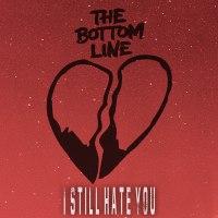 the-bottom-line-i-still-hate-you-art _RingMasterReview