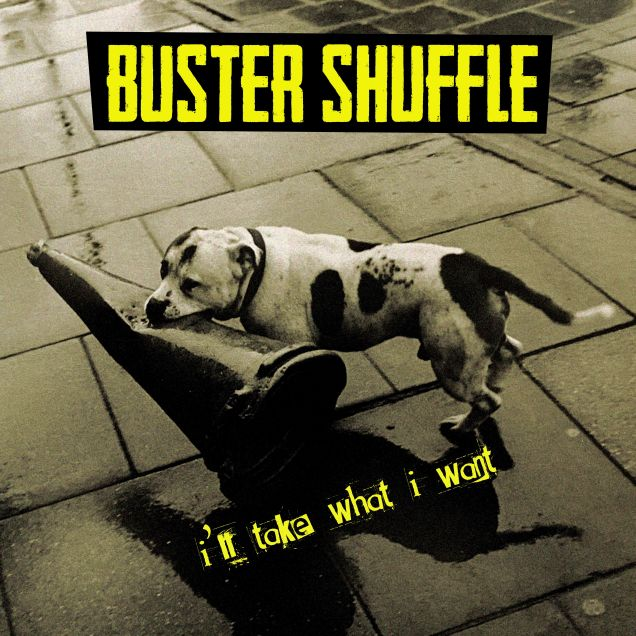 Buster Shuffle - I'll Take What I Want (https://www.facebook.com/bustershuffleofficial/)