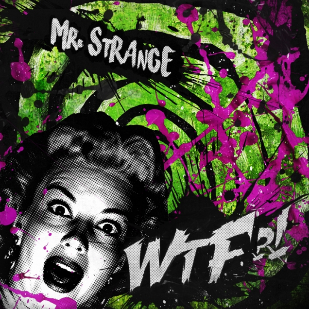 Mr. Strange - WTF (https://www.facebook.com/Official.Mr.Strange)