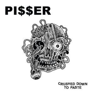 PI$$ER – Crushed Down to Paste