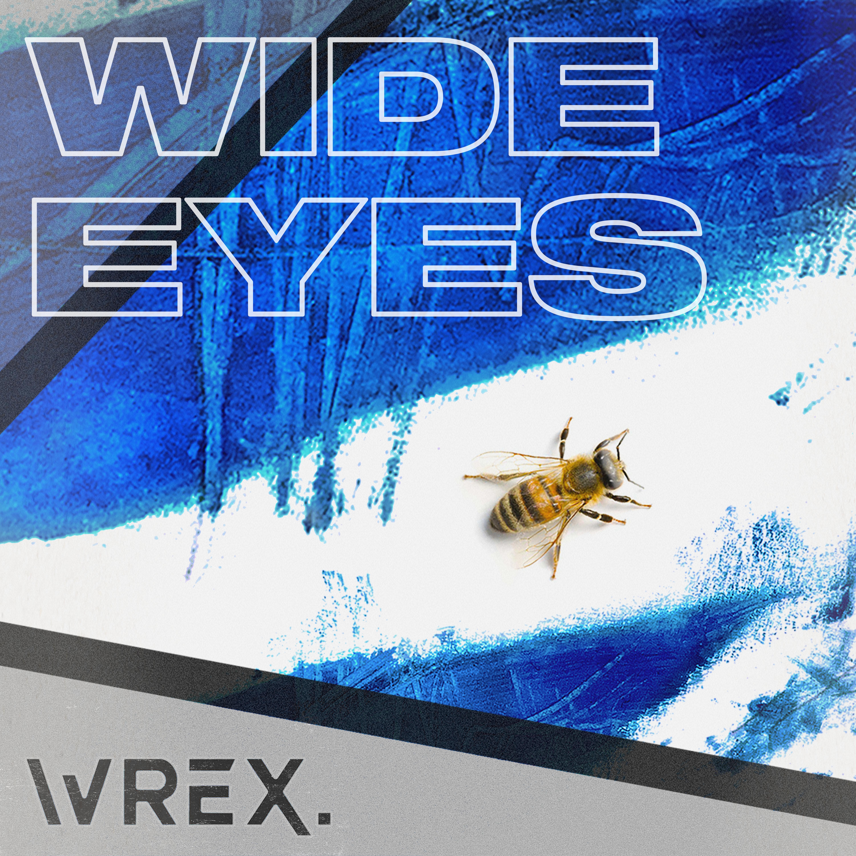 WREX - wide eyes artwork
